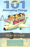 101 Annoying Things about Air Travel - Ray Comfort