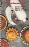 Kitchenaid Mixers and Attachments: Recipes and Instructions (Model K5SS/KSM5, 1992 Revision) - KitchenAid