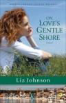 On Love's Gentle Shore - Liz Johnson