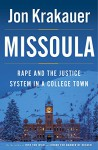 Missoula: Rape and the Justice System in a College Town - Jon Krakauer
