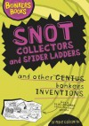 Snot Collectors, Spider Ladders and Other Bonkers Inventions - Mike Goldsmith