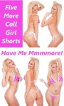 Have Me Mmmmore: Call Girl Threesomes, Foursomes, Gangbangs, and Moresomes - Marilyn More, April Styles, Mary Ann James, Andi Allyn, Geena Flix
