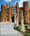 Royal Britain: Historic Palaces, Castles and Houses - Jane Struthers
