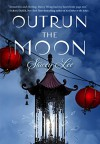 Outrun the Moon - Stacey Covington-Lee