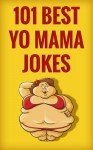 101 best yo mama jokes (101 best jokes) - Scott Peterson