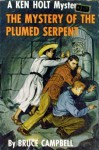 The Mystery of the Plumed Serpent - Bruce Campbell