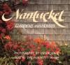 Nantucket: Gardens and Houses - Taylor Lewis, Virginia Scott Heard, Virginia Heard