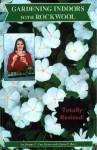 Gardening Indoors With Rockwool (Gardening Indoors) - George F. Van Patten, Alyssa F. Bust