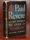Paul Revere & The World He Lived In - Esther Forbes