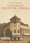 100 Years of Leicester Cinema - Brian Johnson