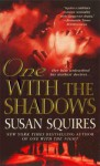 One With the Shadows - Susan Squires