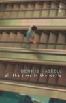 All The Time In The World (Salt Modern Poets S.) - Dennis Haskell