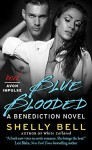 Blue Blooded: A Benediction Novel - Shelly Bell