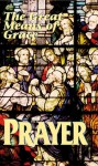 Prayer: The Great Means of Grace - Tan Books