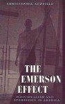 The Emerson Effect: Individualism and Submission in America - Christopher Newfield