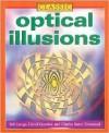 Classic Optical Illusions - Bob Longe, Michael A. DiSpezio, Katherine Joyce, Gyles Brandreth, Keith Kay, Charles H. Paraquin