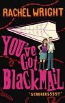 You've Got Blackmail - Rachel Wright