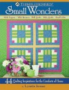 Thimbleberries Small Wonders: 44 Quilting Inspirations for the Comforts of Home - Lynette Jensen