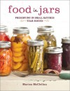 Food in Jars: Preserving in Small Batches Year-Round - Marisa McClellan