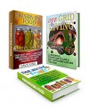 Off Grid Living Box Set: 12 Effective Strategies To Live A Self-Sufficient Life Off The Grid plus 33 Easy to Follow Steps For Canning, Dehydrating and ... preserving food, Living Off The Grid) - James Clark, Davis King, Melvin Garcia