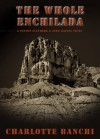 The Whole Enchilada: A Payton Claymore & John Raines Novel - Charlotte Banchi