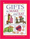 Gifts to Make and Eat - Elizabeth MacLeod