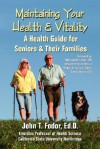Maintaining Your Health and Vitality: A Guide for Seniors and Their Families - John T. Fodor