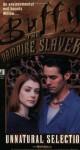 Unnatural Selection (Buffy the Vampire Slayer) by Mel Odom (1999-06-01) - Mel Odom