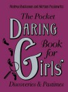 The Pocket Daring Book For Girls: Discoveries And Pastimes - Andrea J. Buchanan, Miriam B. Peskowitz
