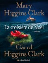 La Croisere de Noel - Anne Damour, Carol Higgins Clark, Mary Higgins Clark