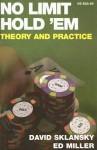 No Limit Hold 'em: Theory and Practice - David Sklansky, Ed Miller