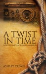 A Twist in Time: How the Rope Age Made Mankind - Ashley Lambie Cowie