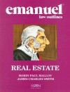 Emanuel Law Outlines: Real Estate - Robin Paul Malloy