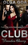 "CLUB ""DRUNKEN CHERRY"": A Mafia Dark Romance (Fighters with Darkness Book 1) - Olga Goa"