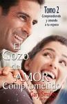 El Gozo del Amor Comprometido: Tomo 2 - Gary Smalley
