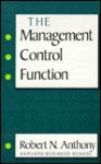 The Management Control Function - Robert N. Anthony