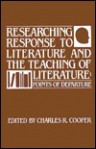 Researching Response To Literature And The Teaching Of Literature: Points Of Departure - Charles R. Cooper