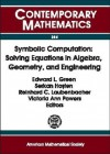 Symbolic Computation: Solving Equations in Algebra, Geometry, and Engineering: Proceedings of an Ams-IMS-Siam Joint Summer Research Conference on Symbolic Computation: Solving Equations in Algebra, Geometry, and Engineering, Mount Holyoke College, South - AMS-IMS-SIAM JOINT SUMMER RESEARCH CONFE, Edward L. Green