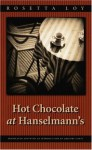 Hot Chocolate at Hanselmann's - Rosetta Loy, Gregory Conti
