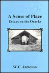 A Sense Of Place: Essays On The Ozarks - W.C. Jameson