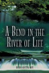 A Bend in the River of Life - Budh-Aditya Roy