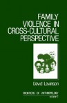 Family Violence in Cross-Cultural Perspective - David Levinson