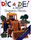 Trafferth y Tryciau (Dic a Dei a Delyth) (Welsh Edition) - Caryn Jenner, Bleddyn Owen Huws, Alex Wilson, Emily Huws