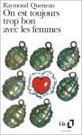 On est toujours trop bon avec les femmes - Raymond Queneau