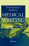Clinician's Guide to Medical Writing - Robert B. Taylor