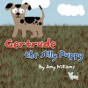Gertrude the Silly Puppy - Amy Williams