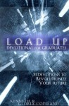 Load Up for Graduates: 31 Devotions to Revolutionize Your Future - Kenneth Copeland, Gloria Copeland