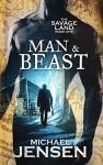 Man & Beast (The Savage Land Book 1) - Michael Jensen