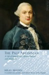 The Pale Abyssinian: The Life of James Bruce, African Explorer and Adventurer - Miles Bredin