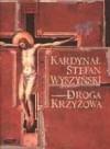 Droga Krzyżowa - Stefan Wyszyński